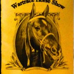 TWO HORSE SHOWS – WHOA INTERNATIONAL AND WARTRACE – ONE HEADING UP – THE OTHER ONE HEADING DOWN – A SIGN OF THE TIMES – (MORE TO FOLLOW)